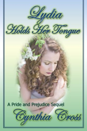 9781519786340: Lydia Holds Her Tongue: A Pride and Prejudice Sequel