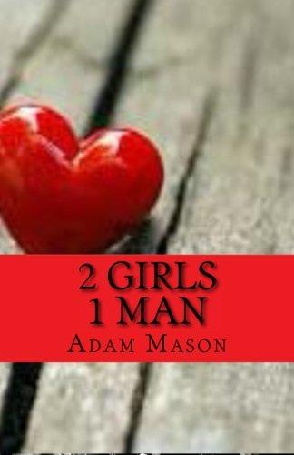 9781519786678: 2 Girls 1 Man: Forgotten Love
