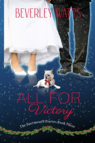 9781519789211: All For Victory (The Dartmouth Diaries) (Volume 3)