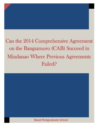 9781519790521: Can the 2014 Comprehensive Agreement on the Bangsamoro (CAB) Succeed in Mindanao Where Previous Agreements Failed?