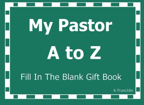 9781519790552: My Pastor A to Z Fill In The Blank Gift Book (A to Z Gift Books) (Volume 51)