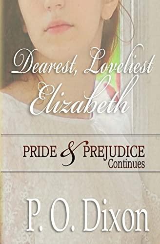 9781519790811: Dearest, Loveliest Elizabeth: Pride and Prejudice Continues