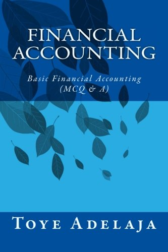 9781519790996: Financial Accounting: Basic Financial Accounting (MCQ & A)