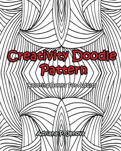 9781519791368: Adult Coloring Books: Creativity Doodle Pattern Coloring Books For Adults: (Coloring Books For Stress Relieving and Relaxing Volume 1)