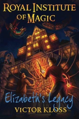 9781519791580: Elizabeth's Legacy (Royal Institute of Magic)