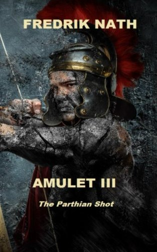 Amulet III: The Parthian Shot (Volume 3): Nath, Fredrik