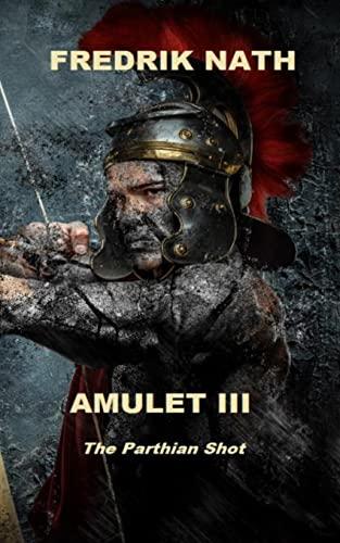 9781519791665: Amulet III: The Parthian Shot (Volume 3)