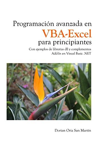 Programacion avanzada en VBA-Excel para principiantes: Con: Oria San Martin,