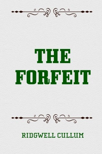 9781519792556: The Forfeit