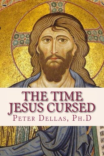 9781519792846: The Time Jesus Cursed: A verse-by-verse explanation of the Book of Revelation for 21st century readers