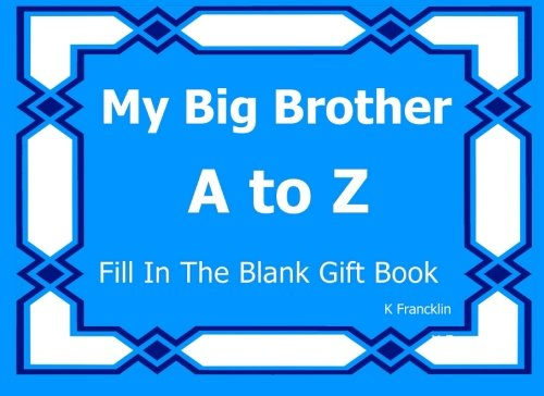 9781519793164: My Big Brother A to Z Fill In The Blank Gift Book (A to Z Gift Books) (Volume 52)