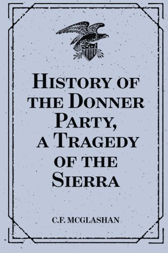 9781519794062: History of the Donner Party, a Tragedy of the Sierra