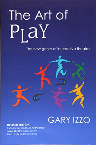 9781519794239: The Art of Play: The New Genre of Interactive Theatre