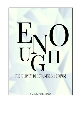 9781519795496: Enough: The Journey to Obtaining My Crown