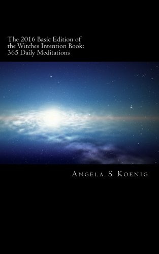 9781519796639: The 2016 Basic Edition of the Witches Intention Book: 365 Daily Meditations (Volume 1)