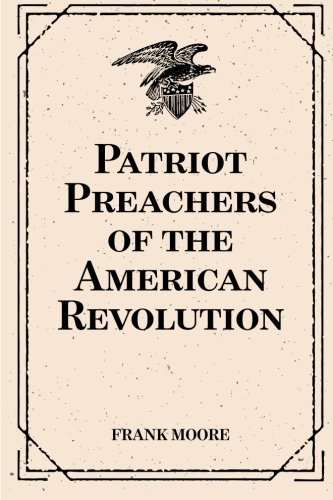 9781519796905: Patriot Preachers of the American Revolution