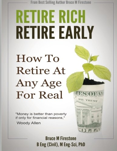 9781519796981: Retire Rich, Retire Early: How To Retire At Any Age, For Real