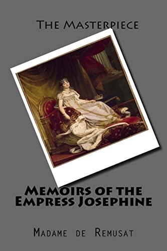 Memoirs of the Empress Josephine (Paperback): Madame de Remusat