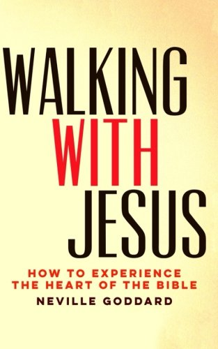 9781519797711: Walking With Jesus: How to Experience the Heart of the Bible