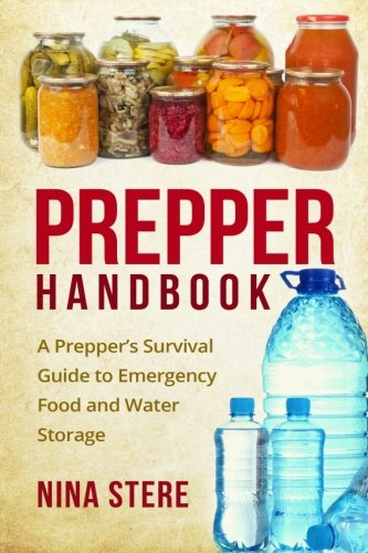9781519798008: Prepper Handbook: A Prepper's Survival Guide to Emergency Food and Water Storage