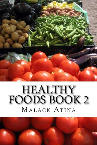 9781519798039: Healthy Foods Book 2: The Ultimate Guide To Healthy Foods And Healthy Cooking!