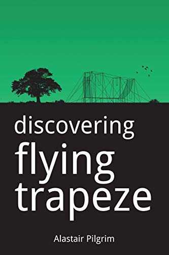 9781519798589: Discovering Flying Trapeze