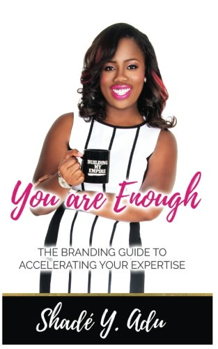 9781519798640: You Are Enough: The Branding Guide for Accelerating Your Expertise and Your Profit