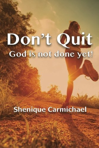 9781519799852: Don't Quit: GOD is not done yet!