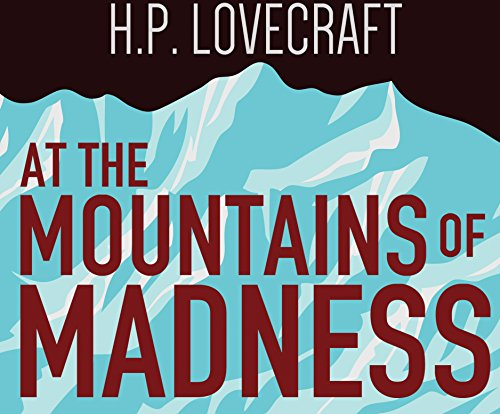 At the Mountains of Madness (MP3 CD): H.P. Lovecraft