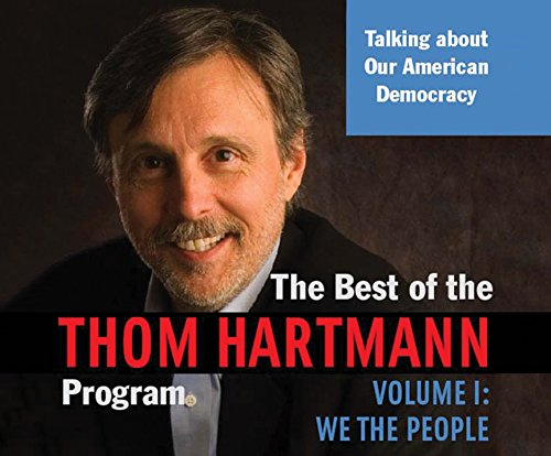 9781520000848: The Best of the Thom Hartmann Program, Volume 1: We the People