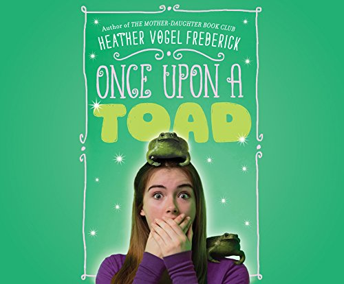 Once Upon a Toad (MP3 CD): Heather Vogel Frederick