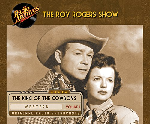 The Roy Rogers Show: Ensemble Cast (Corporate Author)