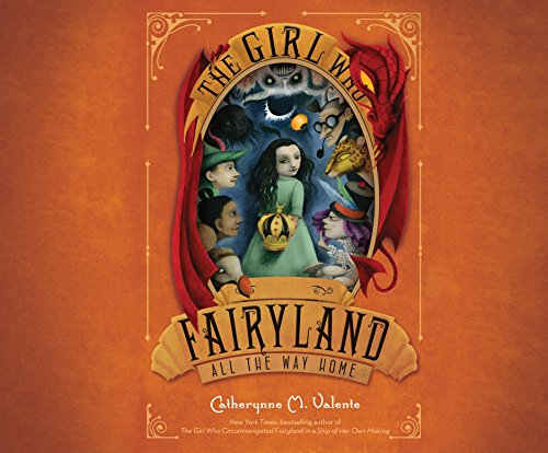 The Girl Who Raced Fairyland All the Way Home (MP3 CD): Catherynne M. Valente