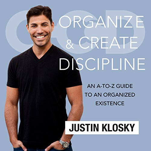 9781520003436: Organize and Create Discipline: An A-to-Z Guide to an Organized Existence