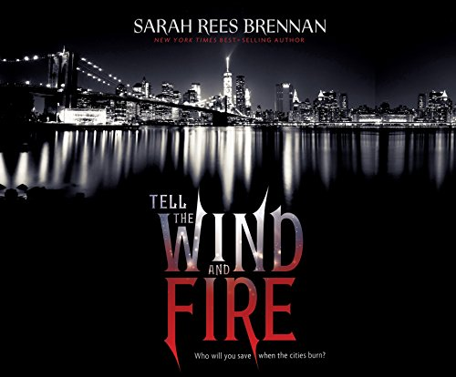 Tell the Wind and Fire: Brennan, Sarah Rees