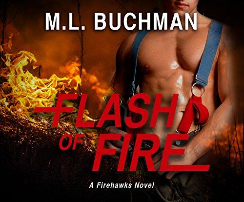 Flash of Fire (Compact Disc): M.L. Buchman