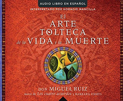 9781520016153: El Arte Tolteca de la Vida y La Muerte (the Toltec Art of Life and Death)