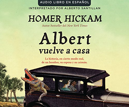 Albert Vuelve a Casa (Carrying Albert Home): La Historia, En Cierto Modo Real, de Un Hombre, Su ...