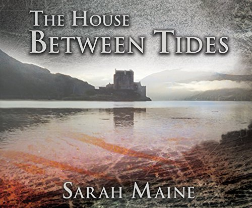 The House Between Tides (Compact Disc): Sarah Maine