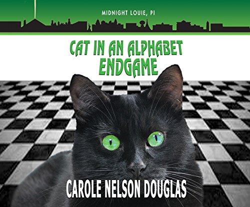 Cat in an Alphabet Endgame (Midnight Louie): Carole Nelson Douglas