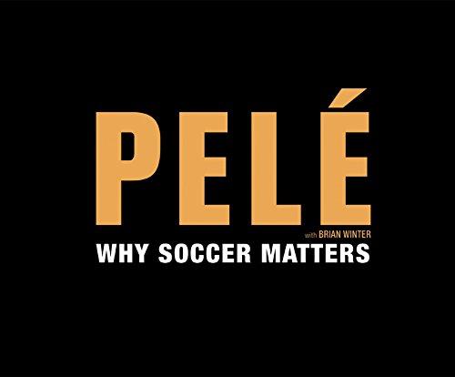 Why Soccer Matters (Compact Disc): Edson Arantes Do Nascimento