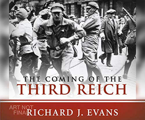 The Coming of the Third Reich (Compact Disc): Richard J. Evans