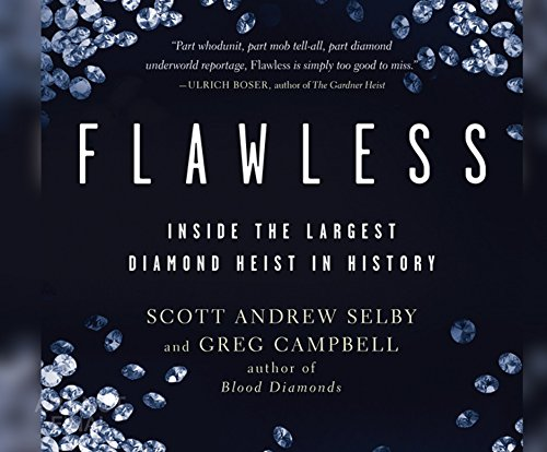 Flawless: Inside the Largest Diamond Heist in History (MP3 CD): Scott Andrew Selby