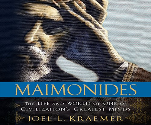 Maimonides: The Life and World of One of Civilization's Greatest Minds (Compact Disc): Joel L. ...