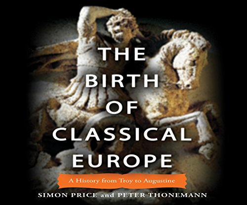 9781520020471: The Birth of Classical Europe: A History From Troy to Augustine