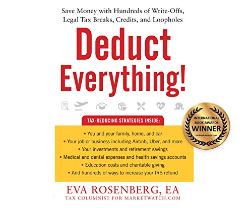 Deduct Everything!: Save Money with Hundreds