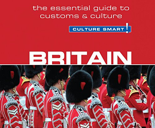 Britain - Culture Smart!: The Essential Guide to Customs & Culture: Norbury, Paul