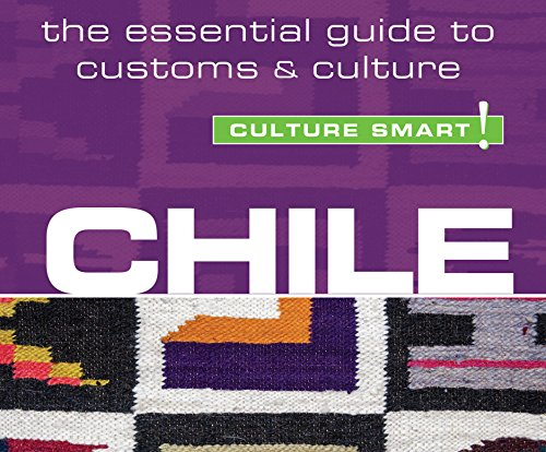 Chile - Culture Smart!: The Essential Guide to Customs & Culture: Caterina Perrone
