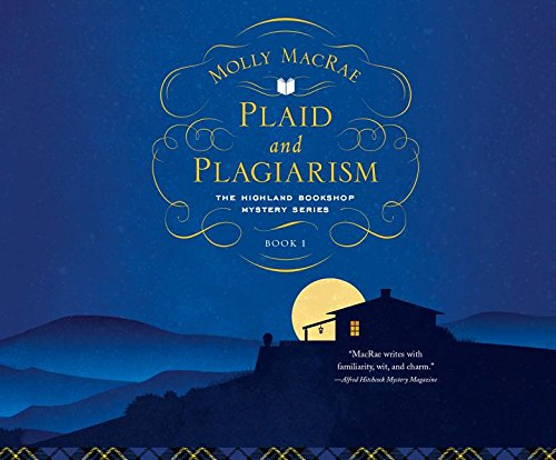 Plaid and Plagiarism (The Highland Bookshop Mystery Series): Molly MacRae