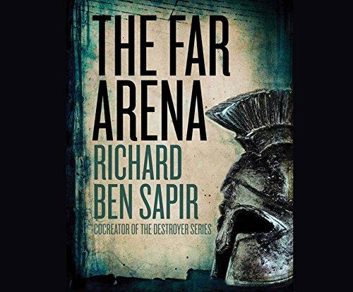 The Far Arena: Richard Ben Sapir